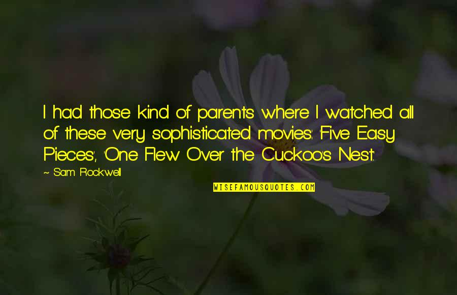 Coo Coo Nest Quotes By Sam Rockwell: I had those kind of parents where I