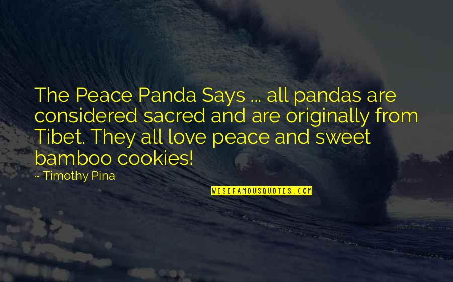 Cookies And Love Quotes By Timothy Pina: The Peace Panda Says ... all pandas are