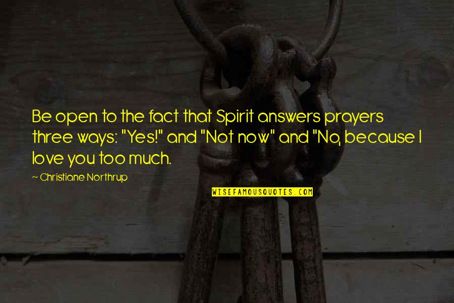 Cookies On Christmas Quotes By Christiane Northrup: Be open to the fact that Spirit answers