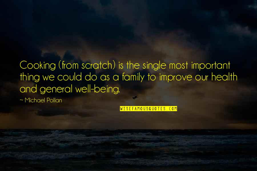 Cooking For Family Quotes By Michael Pollan: Cooking (from scratch) is the single most important