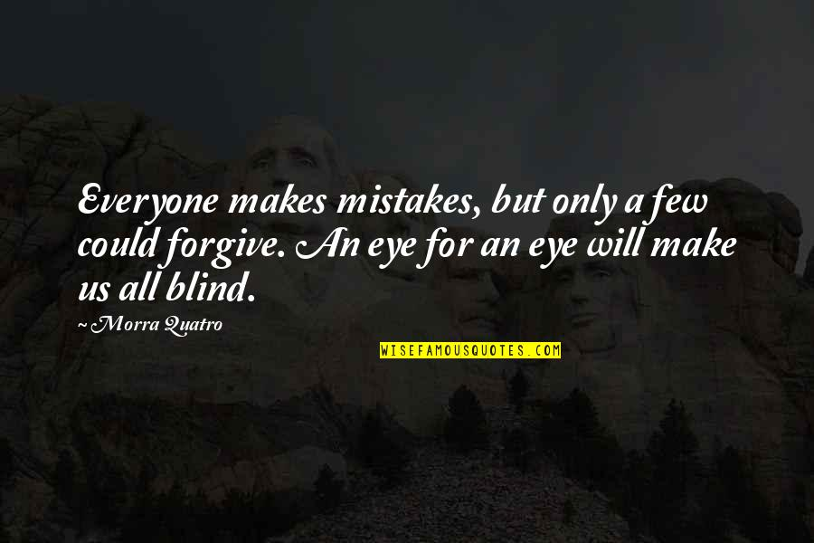 Cool By Michael Morpurgo Quotes By Morra Quatro: Everyone makes mistakes, but only a few could
