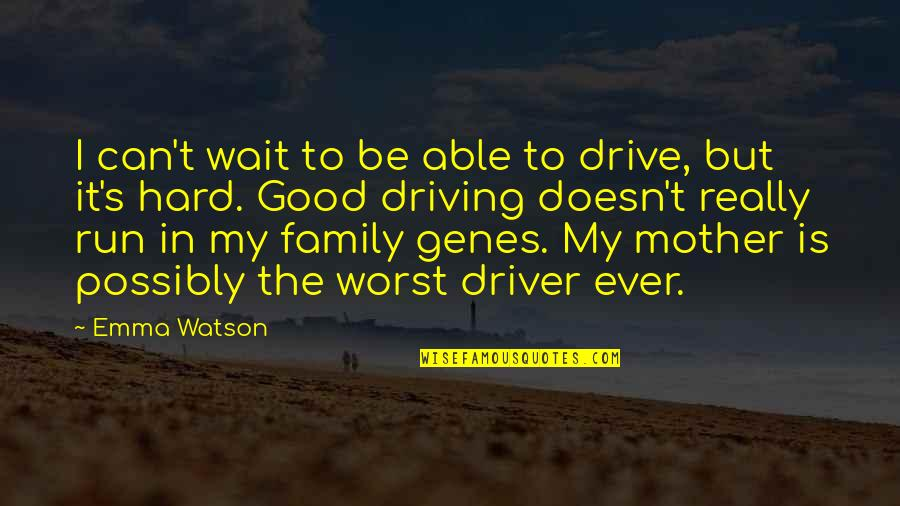 Cool Guild Quotes By Emma Watson: I can't wait to be able to drive,
