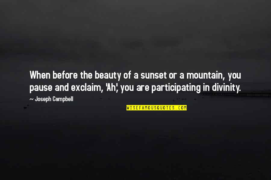Cool Guild Quotes By Joseph Campbell: When before the beauty of a sunset or