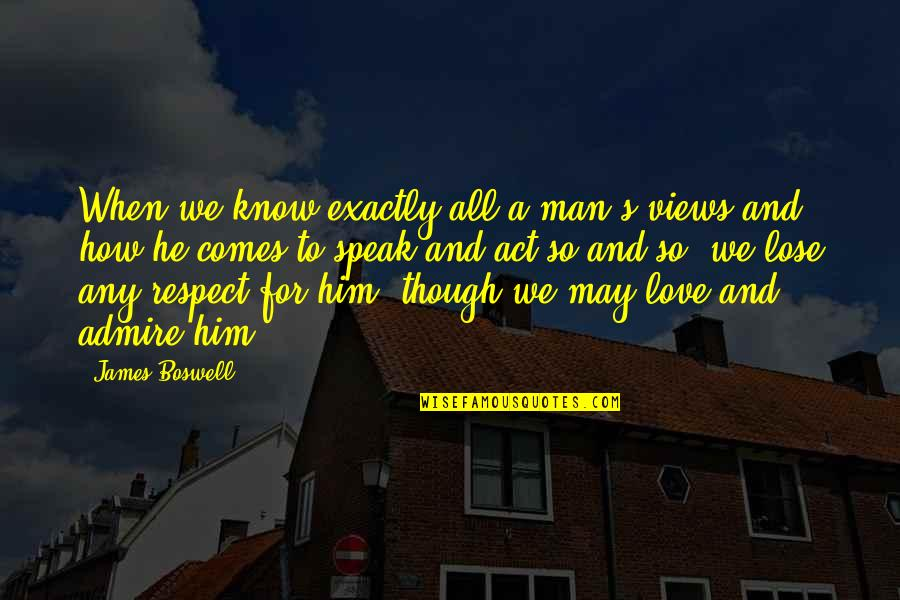 Cool Mandarin Quotes By James Boswell: When we know exactly all a man's views