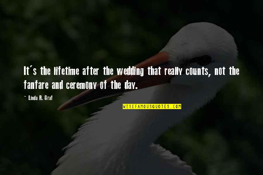 Cool Mandarin Quotes By Linda R. Graf: It's the lifetime after the wedding that really