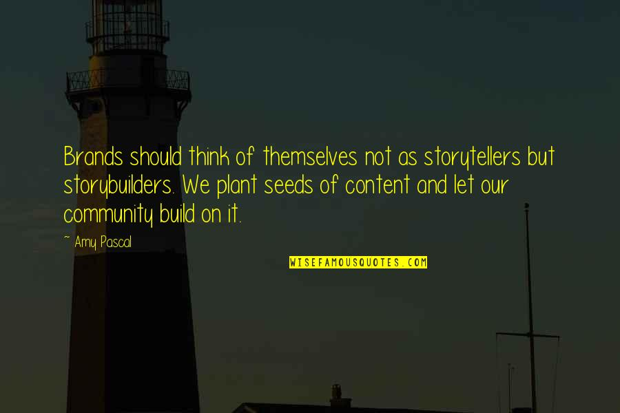 Cool Medieval Quotes By Amy Pascal: Brands should think of themselves not as storytellers