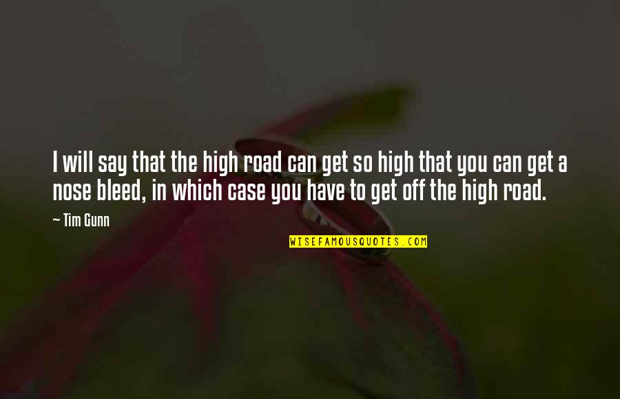 Cool Medieval Quotes By Tim Gunn: I will say that the high road can