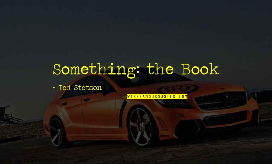 Cool Papa Bell Quotes By Ted Stetson: Something: the Book