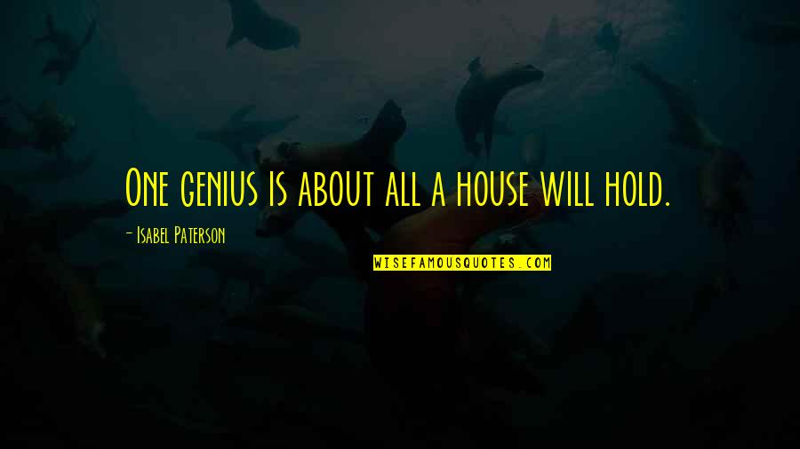 Cool Paradox Quotes By Isabel Paterson: One genius is about all a house will