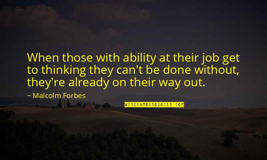 Cool Paradox Quotes By Malcolm Forbes: When those with ability at their job get