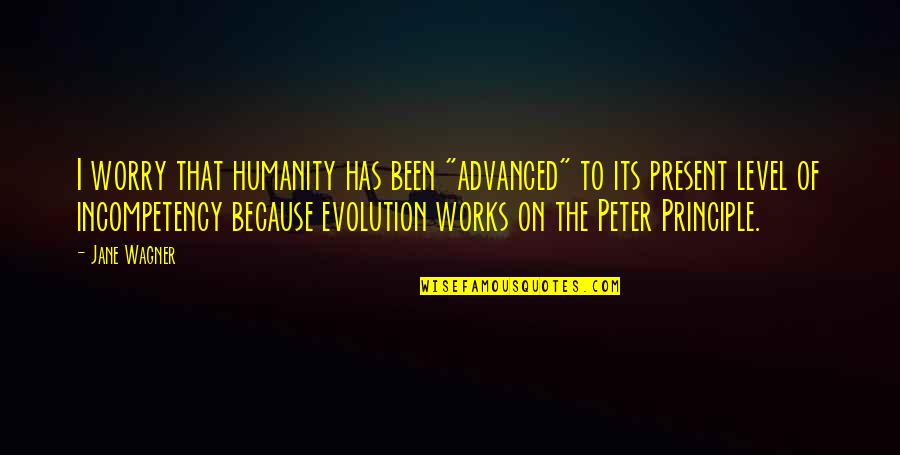"""Coonskin Quotes By Jane Wagner: I worry that humanity has been """"advanced"""" to"""