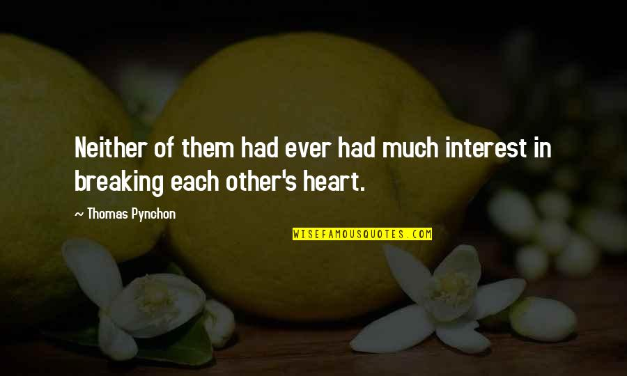 Cooperation And Collaboration Quotes By Thomas Pynchon: Neither of them had ever had much interest