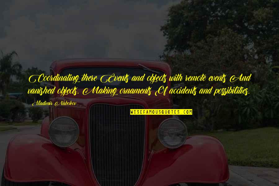 Coordinating Quotes By Vladimir Nabokov: Coordinating there Events and objects with remote events