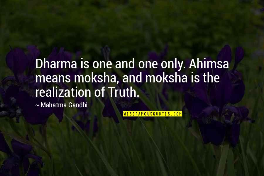 Copayments Quotes By Mahatma Gandhi: Dharma is one and one only. Ahimsa means