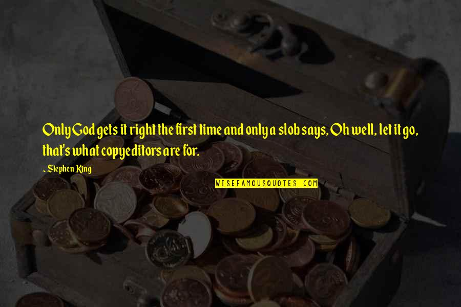 Copyeditors Quotes By Stephen King: Only God gets it right the first time