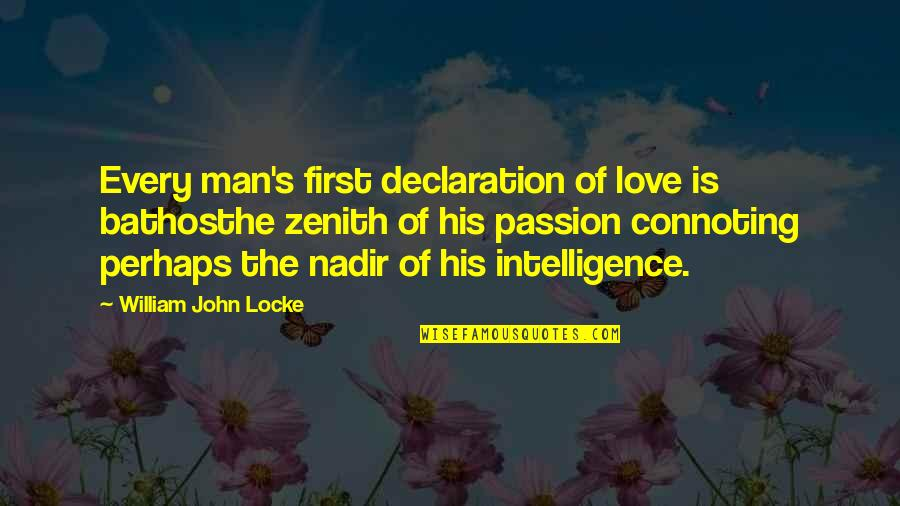 Copyeditors Quotes By William John Locke: Every man's first declaration of love is bathosthe