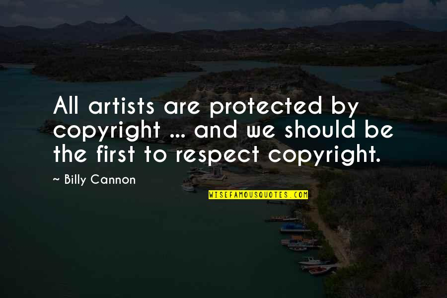 Copyright Quotes By Billy Cannon: All artists are protected by copyright ... and