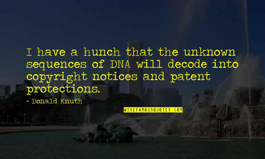 Copyright Quotes By Donald Knuth: I have a hunch that the unknown sequences