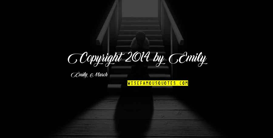 Copyright Quotes By Emily March: Copyright 2014 by Emily