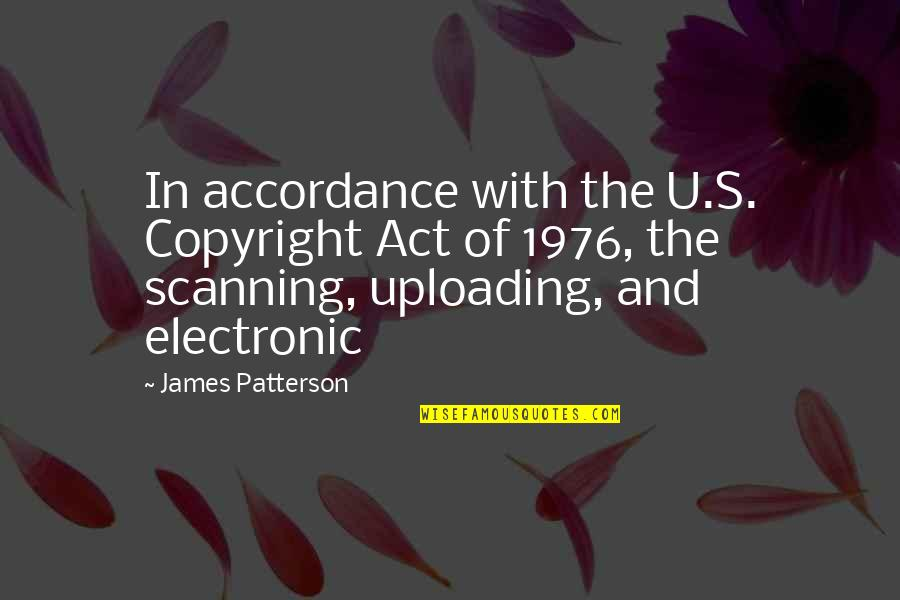 Copyright Quotes By James Patterson: In accordance with the U.S. Copyright Act of