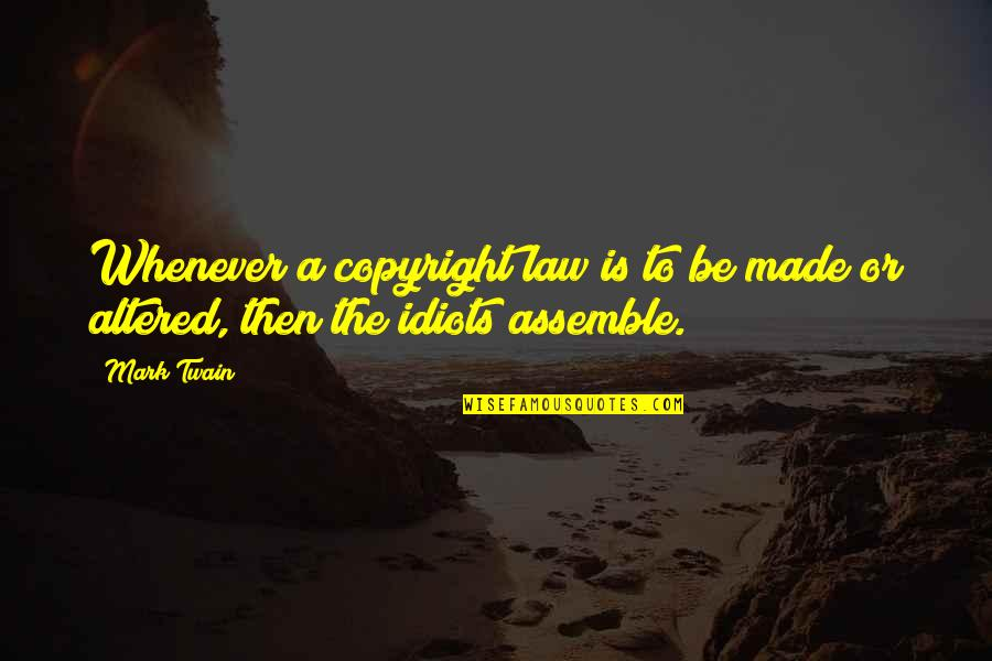 Copyright Quotes By Mark Twain: Whenever a copyright law is to be made