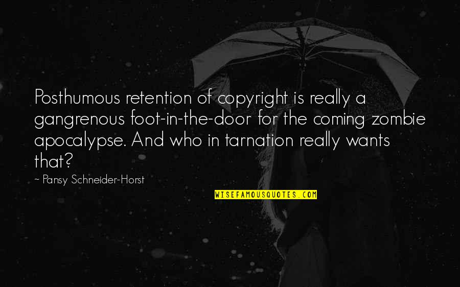 Copyright Quotes By Pansy Schneider-Horst: Posthumous retention of copyright is really a gangrenous