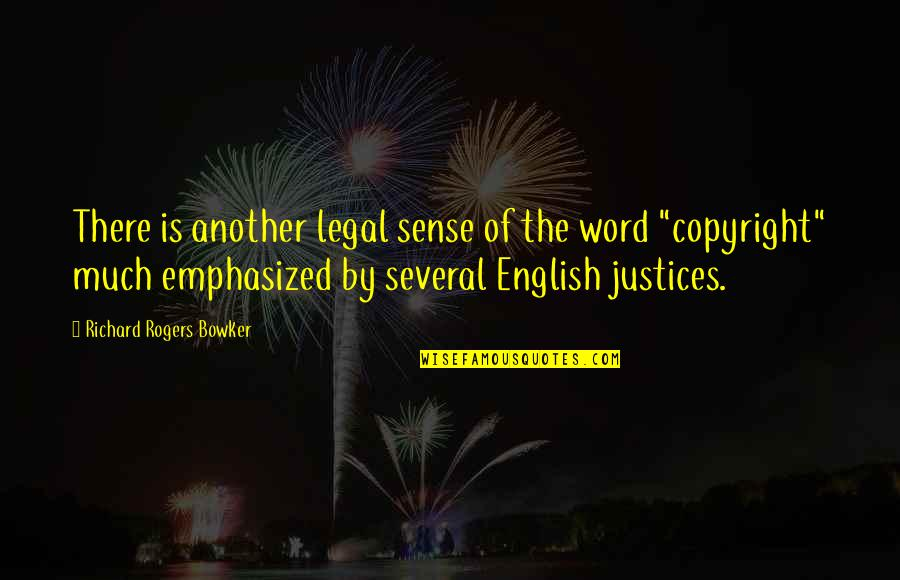 Copyright Quotes By Richard Rogers Bowker: There is another legal sense of the word