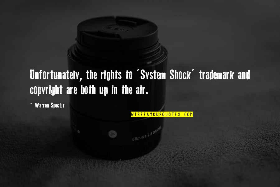 Copyright Quotes By Warren Spector: Unfortunately, the rights to 'System Shock' trademark and