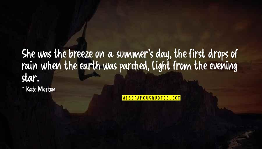 Corabb Quotes By Kate Morton: She was the breeze on a summer's day,