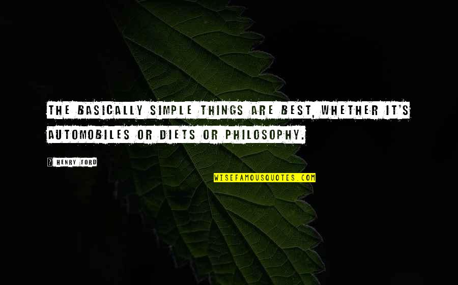 Cordelia Chase Quotes By Henry Ford: The basically simple things are best, whether it's