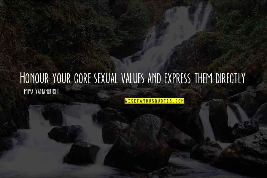 Core Self Quotes By Miya Yamanouchi: Honour your core sexual values and express them