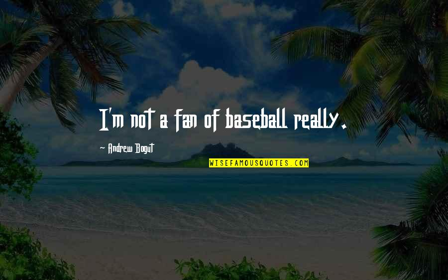 Coreopsis Quotes By Andrew Bogut: I'm not a fan of baseball really.