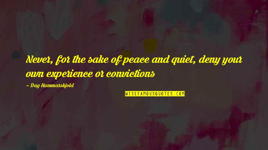 Coreopsis Quotes By Dag Hammarskjold: Never, for the sake of peace and quiet,