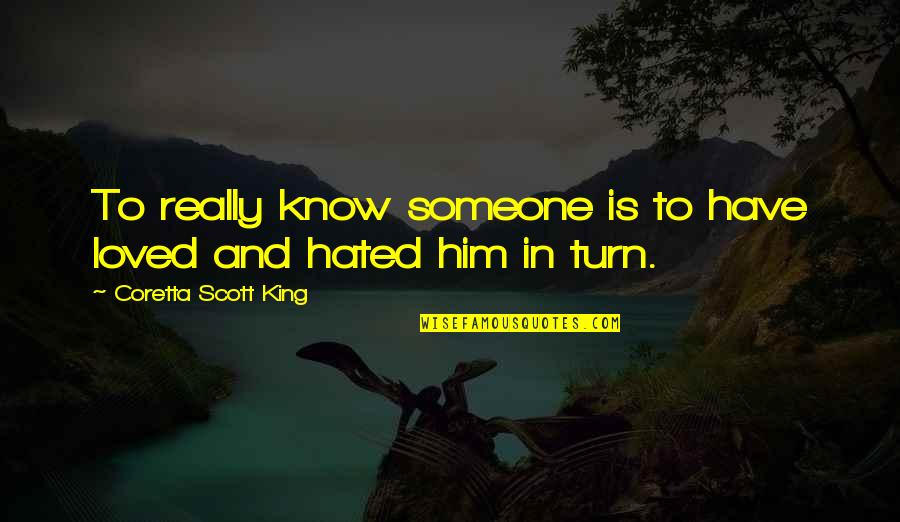 Coretta Scott King Quotes By Coretta Scott King: To really know someone is to have loved