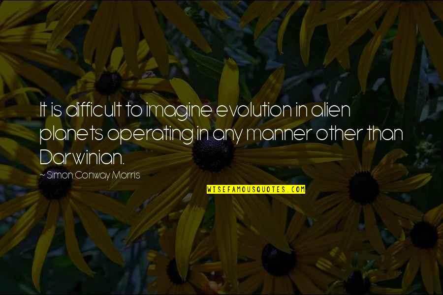 Corn Maize Quotes By Simon Conway Morris: It is difficult to imagine evolution in alien
