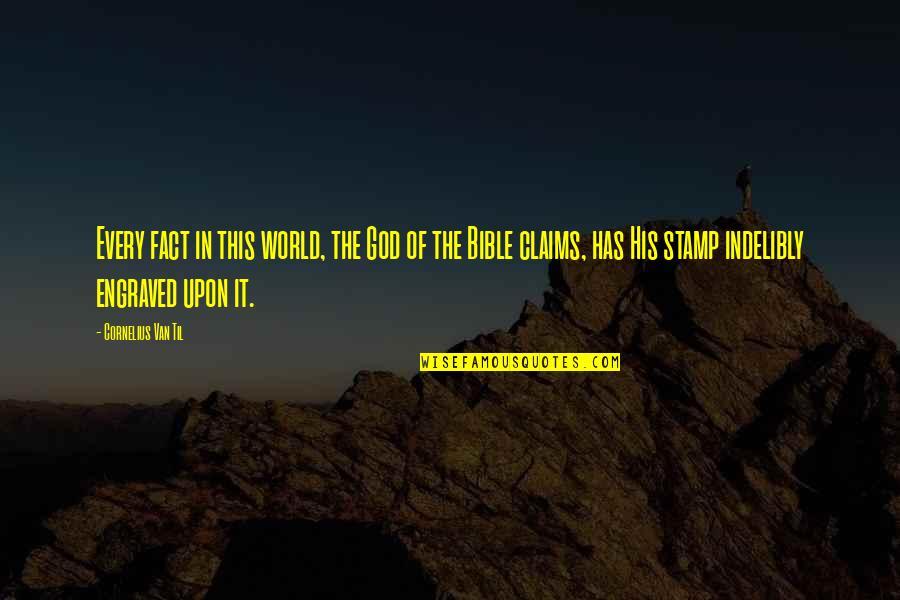 Cornelius Van Til Quotes By Cornelius Van Til: Every fact in this world, the God of