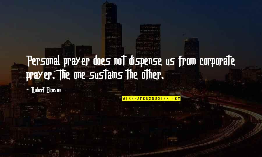 Corporate Prayer Quotes By Robert Benson: Personal prayer does not dispense us from corporate