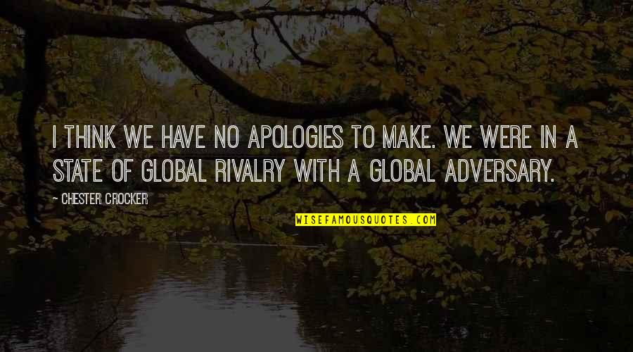 Corporate Training Quotes By Chester Crocker: I think we have no apologies to make.