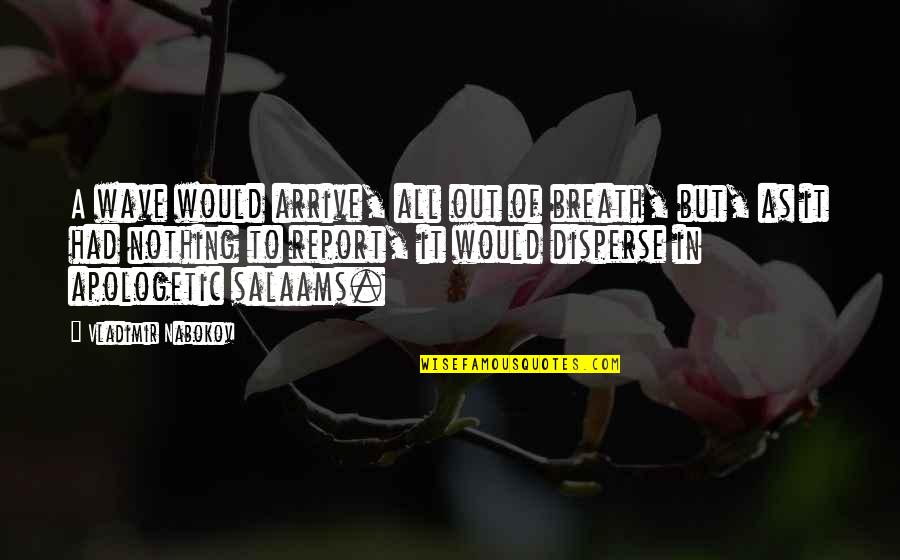 Corporate Training Quotes By Vladimir Nabokov: A wave would arrive, all out of breath,