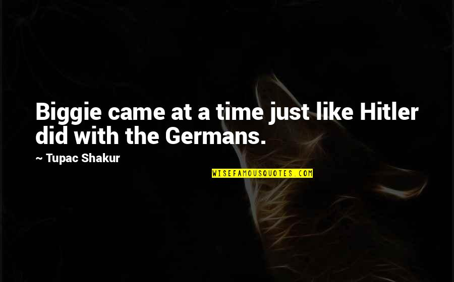Corpse Party Kizami Quotes By Tupac Shakur: Biggie came at a time just like Hitler
