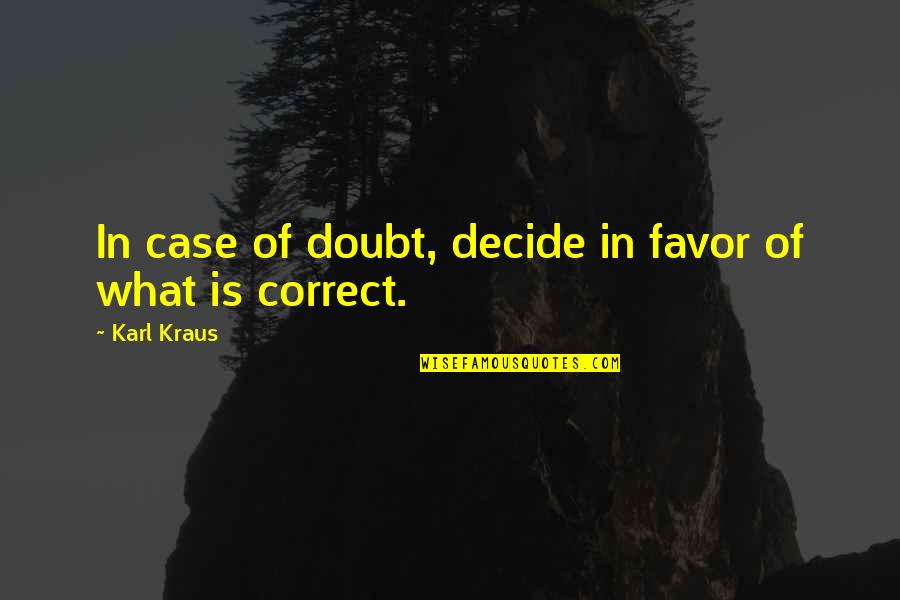 Correct Quotes By Karl Kraus: In case of doubt, decide in favor of