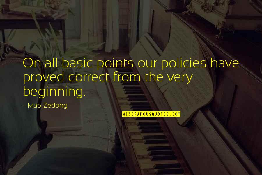 Correct Quotes By Mao Zedong: On all basic points our policies have proved