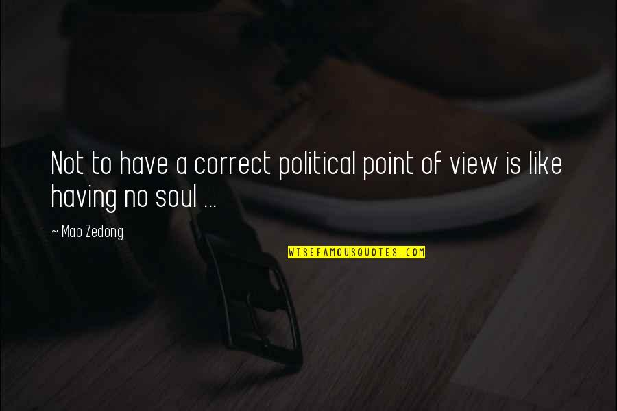 Correct Quotes By Mao Zedong: Not to have a correct political point of