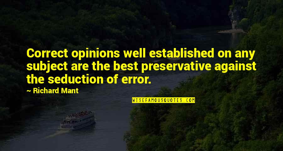 Correct Quotes By Richard Mant: Correct opinions well established on any subject are