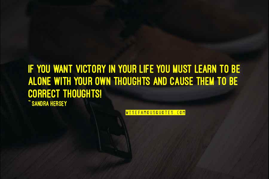 Correct Quotes By Sandra Hersey: If you want victory in your life you