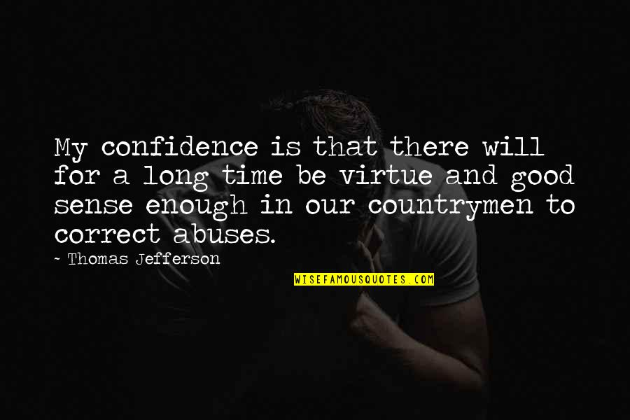 Correct Quotes By Thomas Jefferson: My confidence is that there will for a