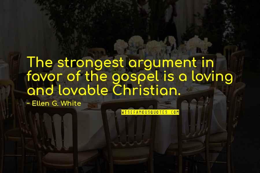 Cortically Quotes By Ellen G. White: The strongest argument in favor of the gospel