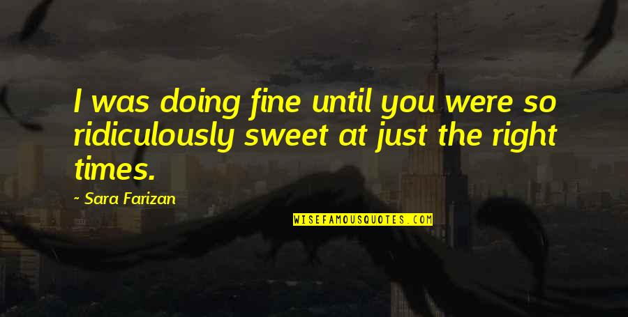 Cortically Quotes By Sara Farizan: I was doing fine until you were so