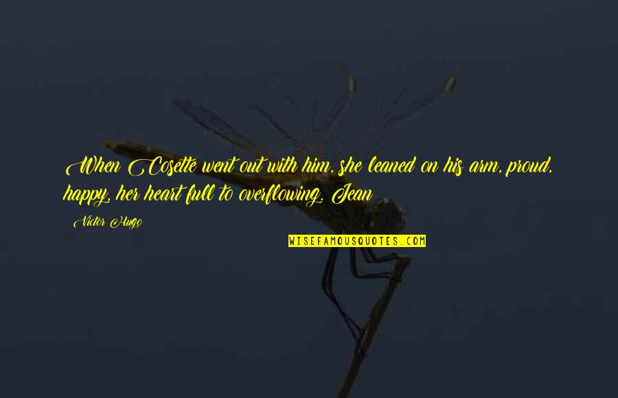 Cosette Quotes By Victor Hugo: When Cosette went out with him, she leaned