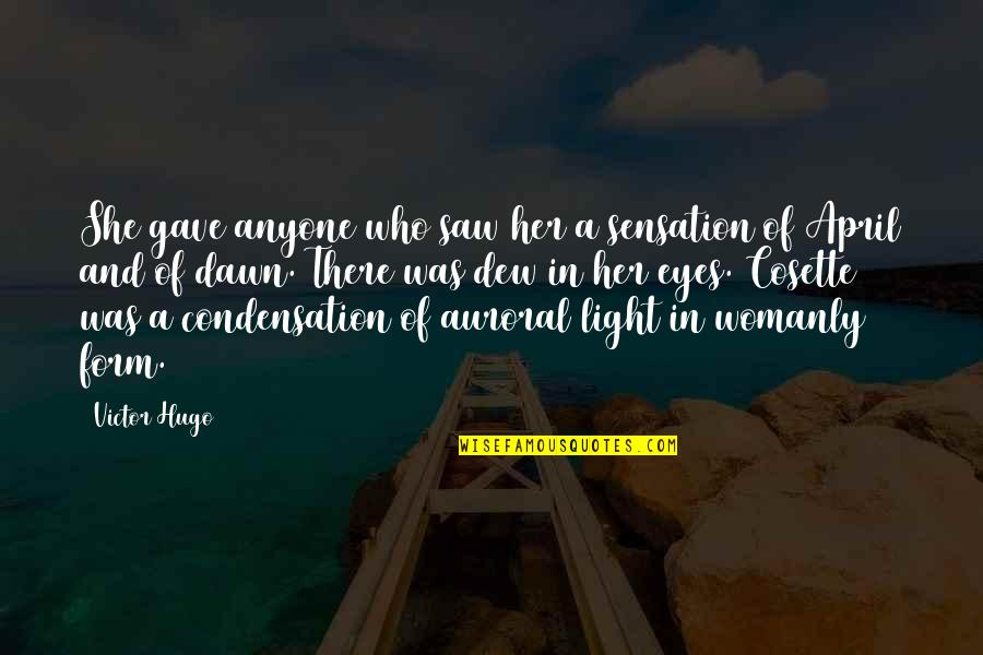 Cosette Quotes By Victor Hugo: She gave anyone who saw her a sensation